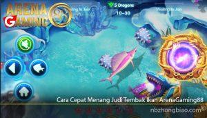 Cara Cepat Menang Judi Tembak Ikan ArenaGaming88