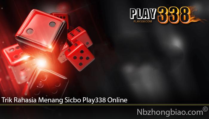 Trik Rahasia Menang Sicbo Play338 Online