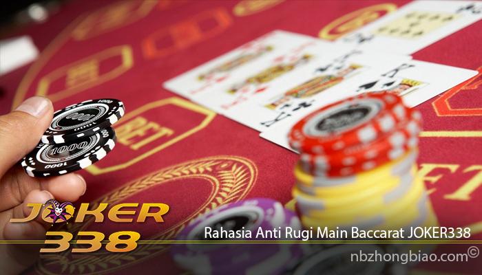 Rahasia Anti Rugi Main Baccarat JOKER338
