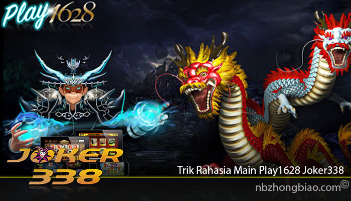 Trik Rahasia Main Play1628 Joker338