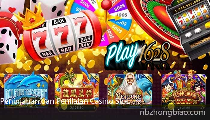 Peninjauan dan Penilaian Casino Slot